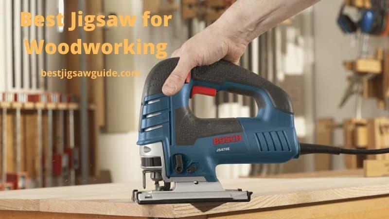 best jigsaw for woodworking
