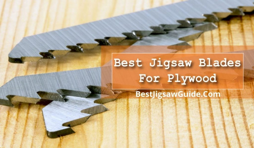 Best Jigsaw Blade for Plywood